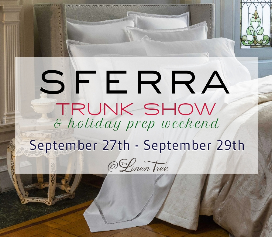 Sferra Trunk Show all weekend 9/27-9/29
